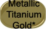 Metallic-Titanium-Gold